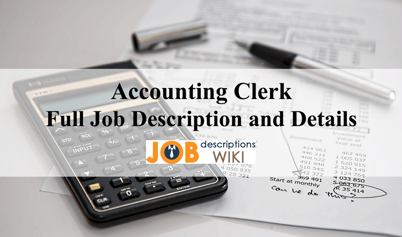 Accounting Clerk Job Description | Accounting Clerk Full Job Description Details And More